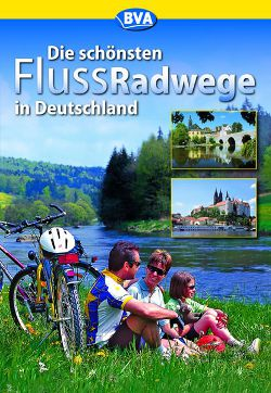 die sch nsten flussradwege in deutschland buchbeschreibung bei radwege in. Black Bedroom Furniture Sets. Home Design Ideas